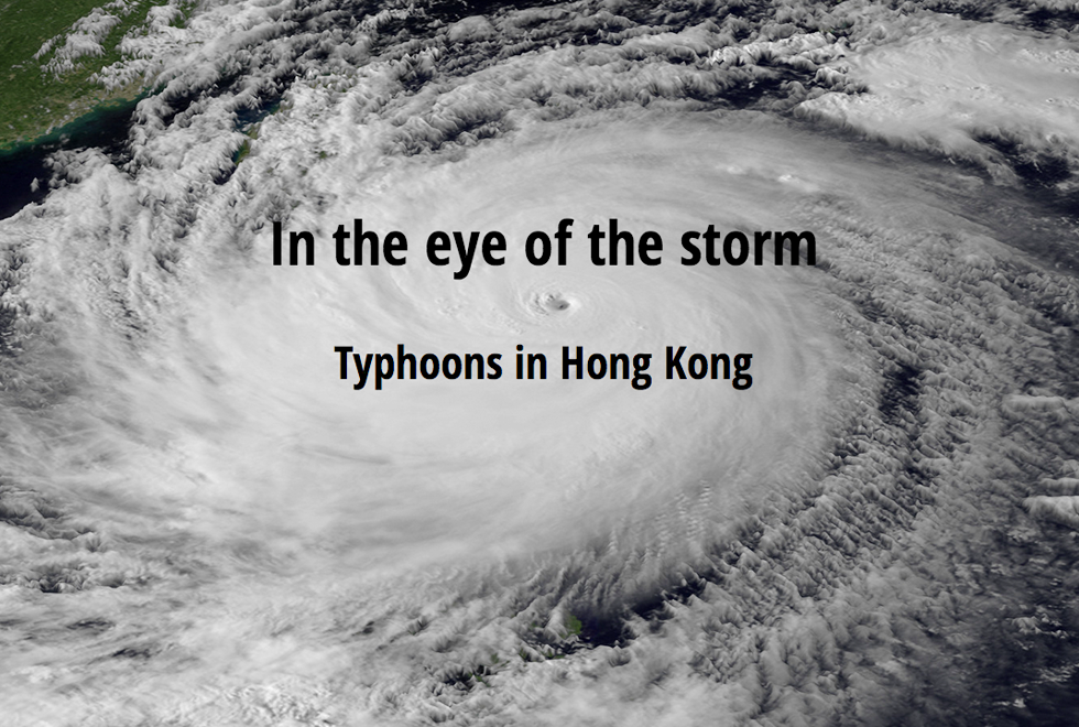 In the eye of the storm: Typhoons in Hong Kong